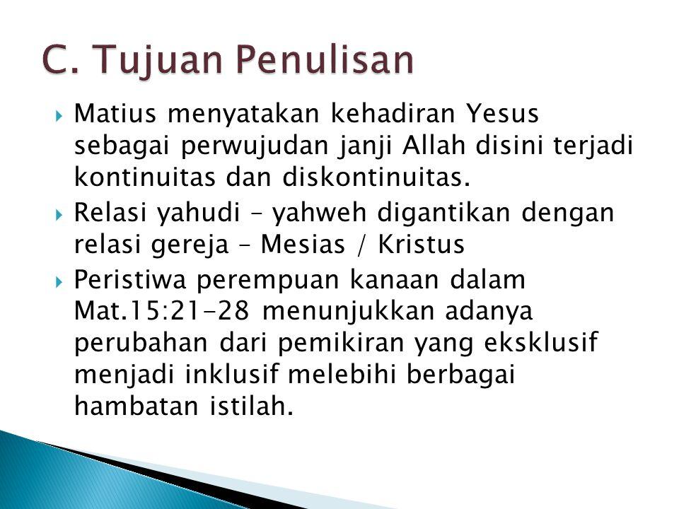  Matius menyatakan kehadiran Yesus sebagai perwujudan janji Allah disini terjadi kontinuitas dan diskontinuitas.  Relasi yahudi – yahweh digantikan