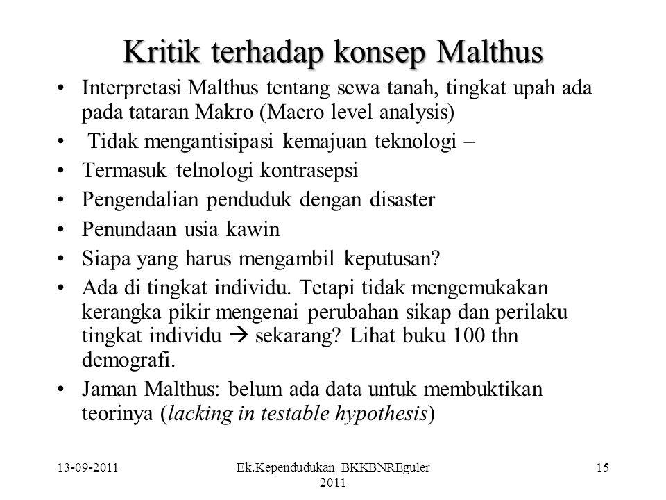13-09-2011Ek.Kependudukan_BKKBNREguler 2011 15 Kritik terhadap konsep Malthus Interpretasi Malthus tentang sewa tanah, tingkat upah ada pada tataran M