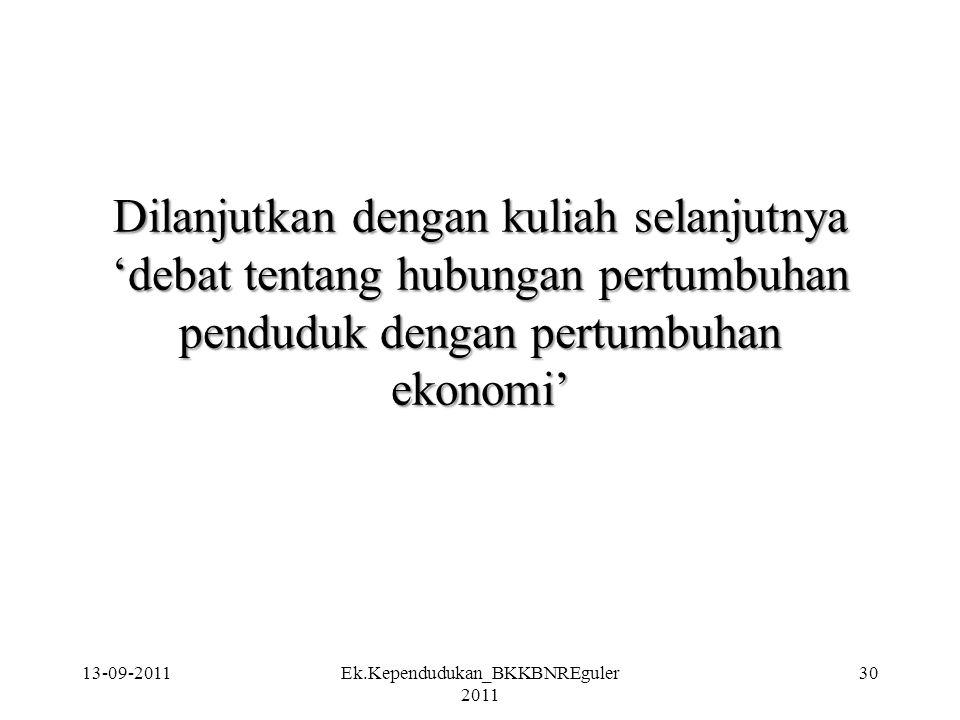Dilanjutkan dengan kuliah selanjutnya 'debat tentang hubungan pertumbuhan penduduk dengan pertumbuhan ekonomi' 13-09-2011Ek.Kependudukan_BKKBNREguler