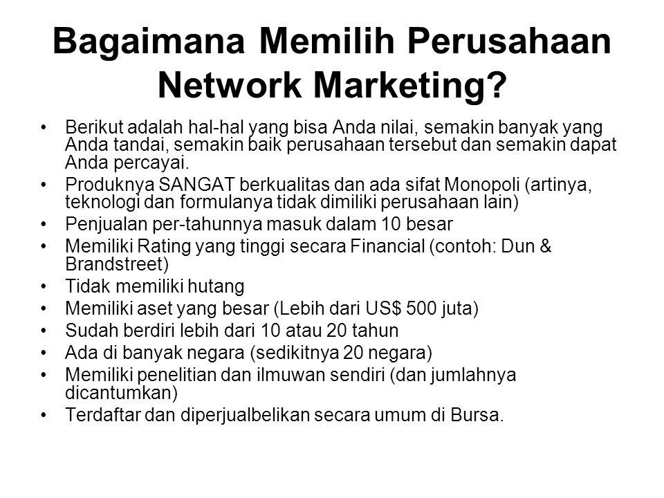 Bagaimana Memilih Perusahaan Network Marketing? Berikut adalah hal-hal yang bisa Anda nilai, semakin banyak yang Anda tandai, semakin baik perusahaan