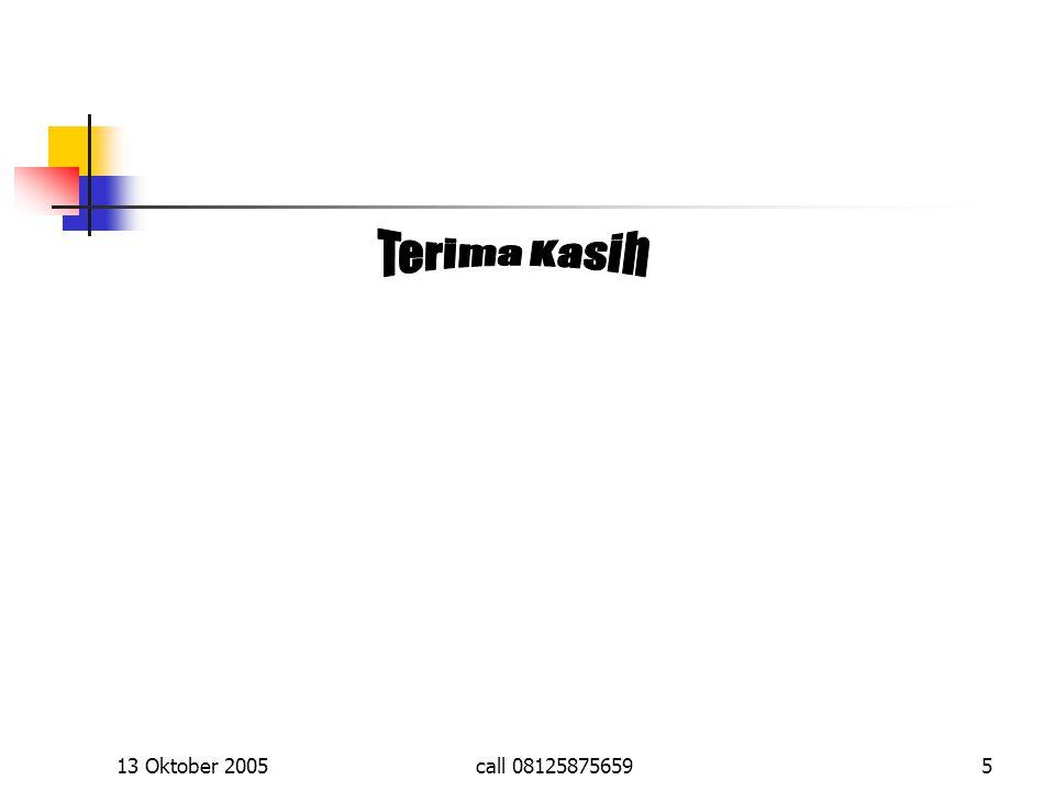 13 Oktober 2005call 081258756595