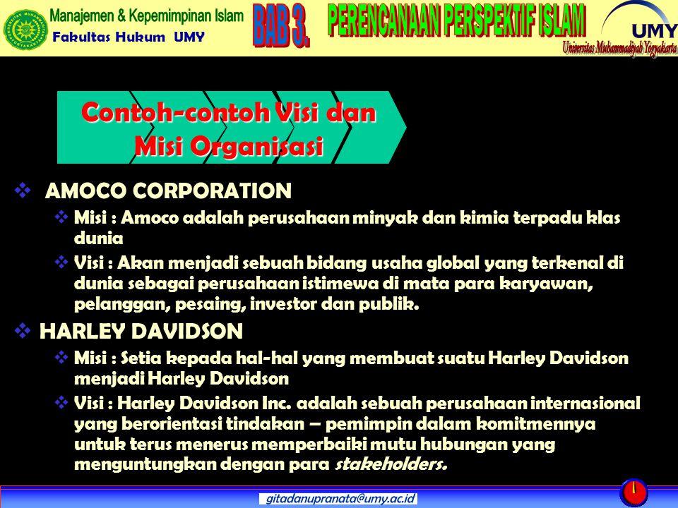 Fakultas Hukum UMY  AMOCO CORPORATION  Misi : Amoco adalah perusahaan minyak dan kimia terpadu klas dunia  Visi : Akan menjadi sebuah bidang usaha global yang terkenal di dunia sebagai perusahaan istimewa di mata para karyawan, pelanggan, pesaing, investor dan publik.