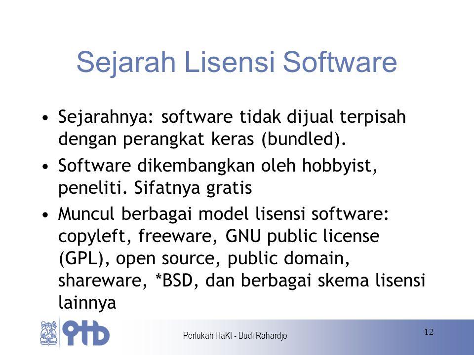 Perlukah HaKI - Budi Rahardjo 12 Sejarah Lisensi Software Sejarahnya: software tidak dijual terpisah dengan perangkat keras (bundled).