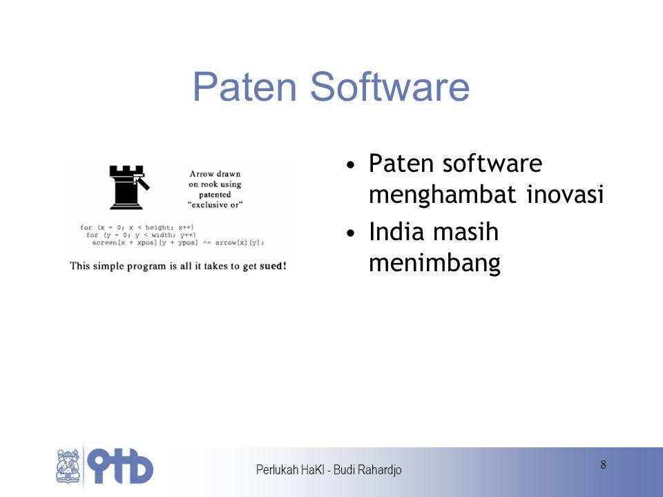 Perlukah HaKI - Budi Rahardjo 8 Paten Software Paten software menghambat inovasi India masih menimbang