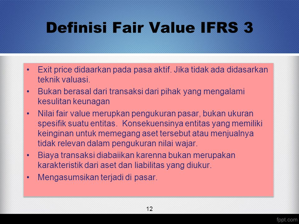 Definisi Fair Value IFRS 3 Exit price didaarkan pada pasa aktif.
