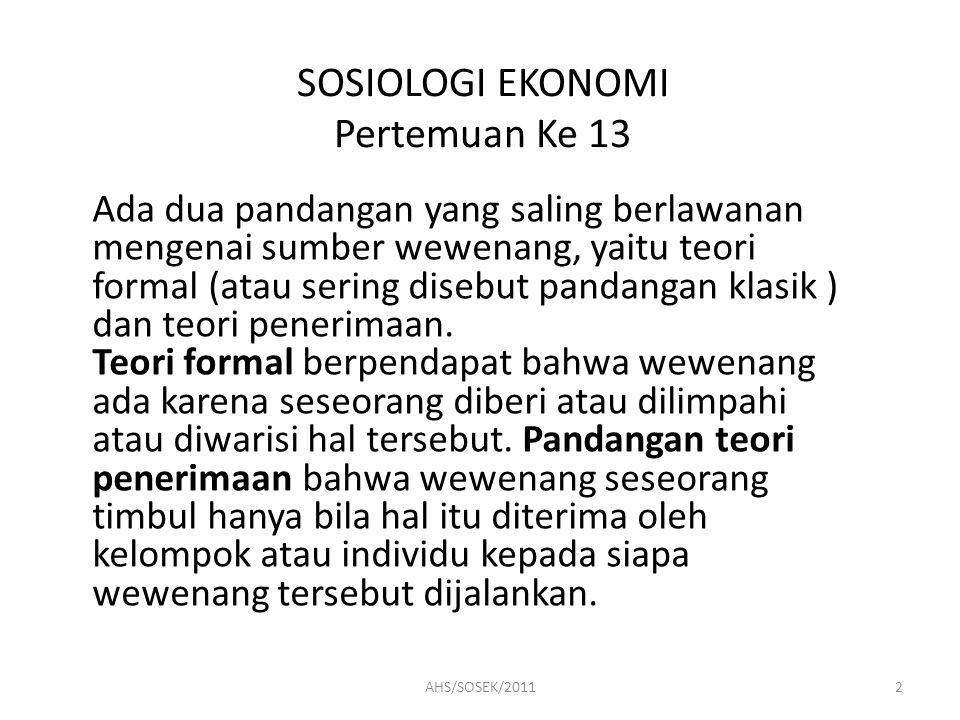 SOSIOLOGI EKONOMI Pertemuan Ke 13 3.
