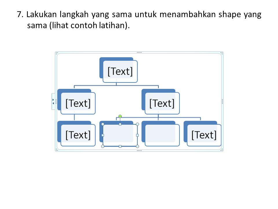 7. Lakukan langkah yang sama untuk menambahkan shape yang sama (lihat contoh latihan).