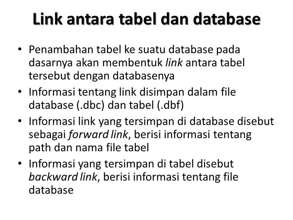 Link antara tabel dan database Penambahan tabel ke suatu database pada dasarnya akan membentuk link antara tabel tersebut dengan databasenya Informasi