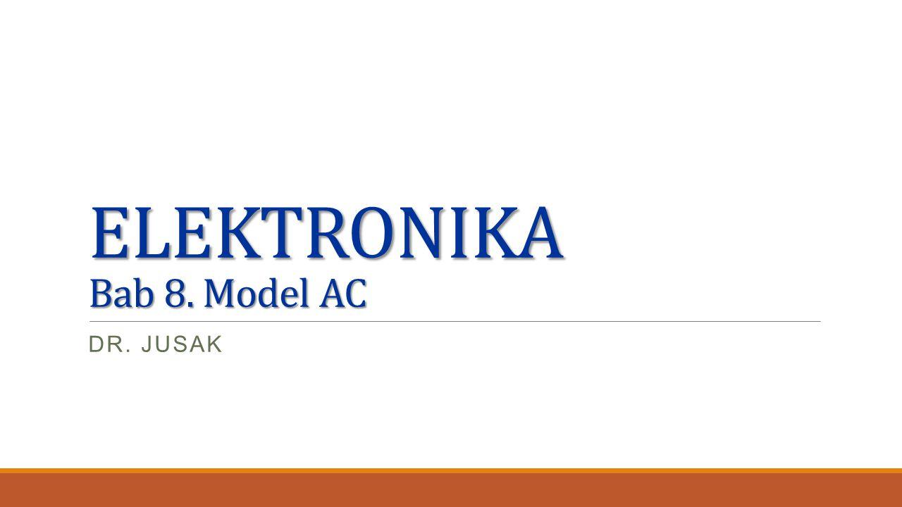 ELEKTRONIKA – STMIK STIKOM SURABAYA Model AC Jika sebuah tegangan AC kecil dihubungkan ke basis, akan menghasilkan tegangan kolektor AC yang lebih besar.