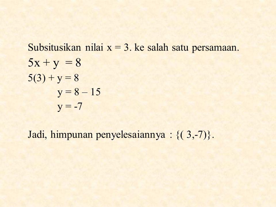 Subsitusikan nilai x = 3.ke salah satu persamaan.