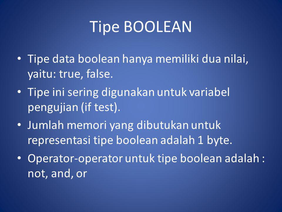Tipe BOOLEAN Tipe data boolean hanya memiliki dua nilai, yaitu: true, false. Tipe ini sering digunakan untuk variabel pengujian (if test). Jumlah memo