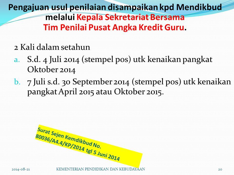 Surat Sejen Kemdikbud No. 80036/A4.4/KP/2014 tgl 5 Juni 2014 2 Kali dalam setahun a. S.d. 4 Juli 2014 (stempel pos) utk kenaikan pangkat Oktober 2014