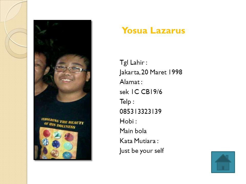 Tgl Lahir : Tangerang, 15 Juli 1999 Alamat : Jl.