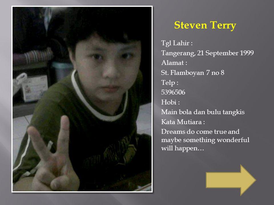 Tgl Lahir : Tangerang, 27 agustus 1999 Alamat : Karawaci residence C7/2 Telp : 085888919154 Hobi : Main piano, bca buku Kata Mutiara : Hidup hanya sekali, tiap kesempatan gunakan sebaik mungkin & semaksimal mungkin.