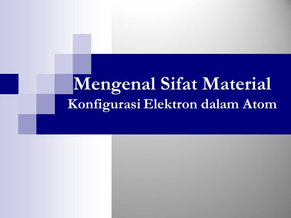 Mengenal Sifat Material Konfigurasi Elektron dalam Atom