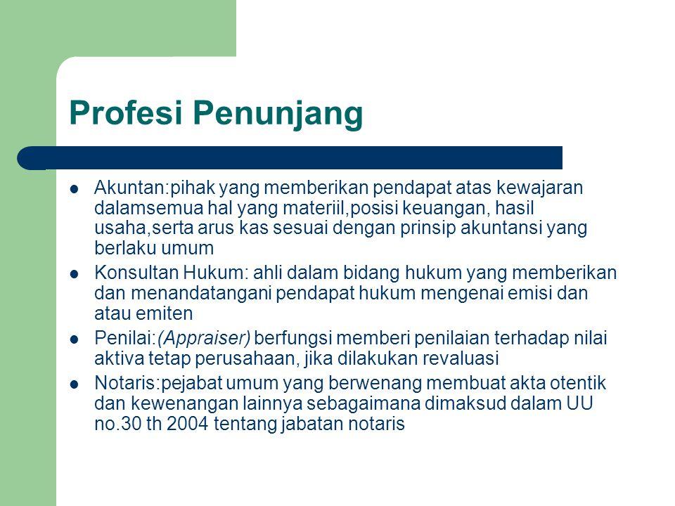 Profesi Penunjang Akuntan:pihak yang memberikan pendapat atas kewajaran dalamsemua hal yang materiil,posisi keuangan, hasil usaha,serta arus kas sesua