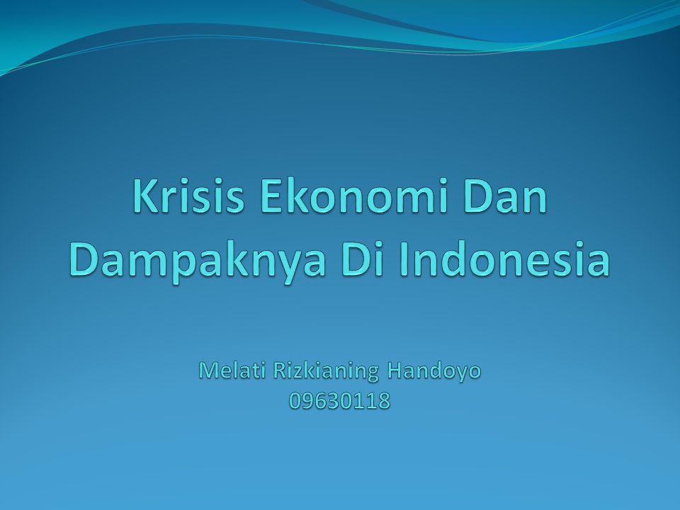 Permulaan Krisis Krisis yang terjadi di Indonesia terjadi secara tiba-tiba, tidak ada indikator yang menjadi peringatan awal akan datangnya krisis.