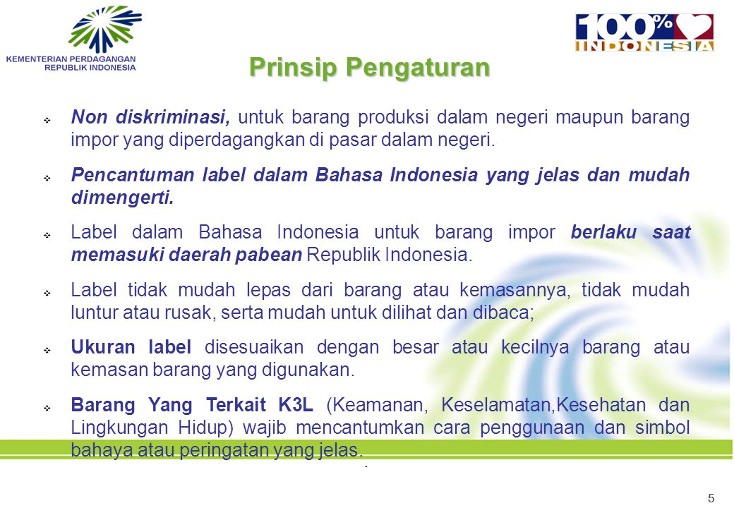 55  Non diskriminasi, untuk barang produksi dalam negeri maupun barang impor yang diperdagangkan di pasar dalam negeri.  Pencantuman label dalam Bah