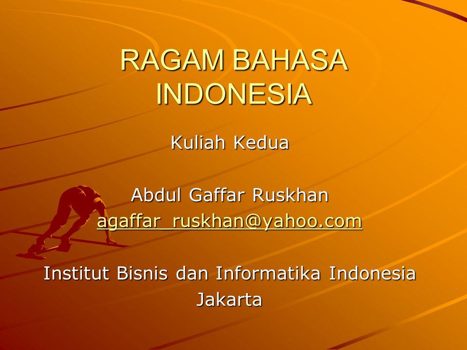 RAGAM BAHASA INDONESIA Penting Tidaknya Bahasa Indonesia 1.Jumlah Penutur 2.Luas Penyebarannya 3.Keterpakaian sbg Sarana Ilmu, Budaya, dan Sastra