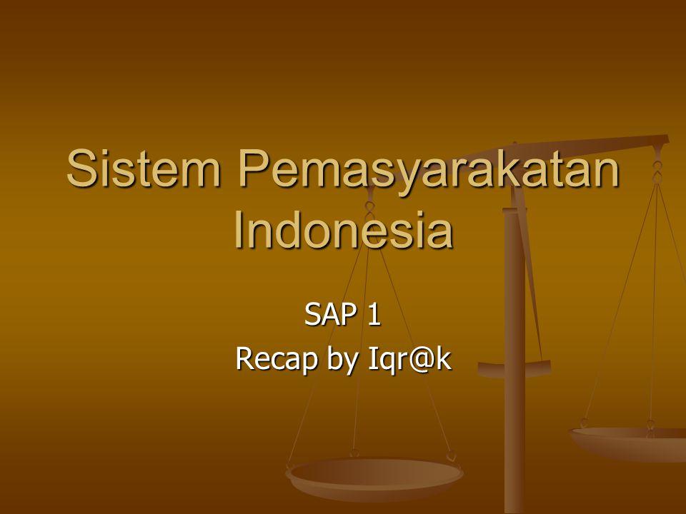 Sistem Pemasyarakatan Indonesia SAP 1 Recap by Iqr@k