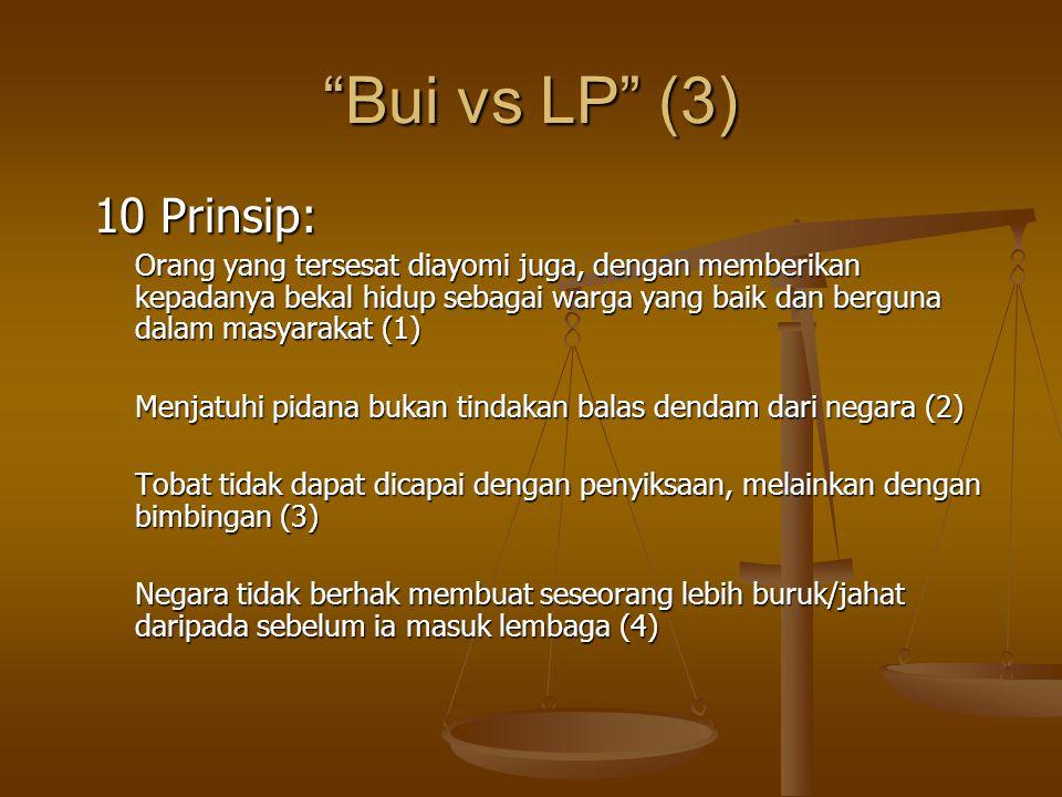 """Bui vs LP"" (3) 10 Prinsip: 10 Prinsip: Orang yang tersesat diayomi juga, dengan memberikan kepadanya bekal hidup sebagai warga yang baik dan berguna"