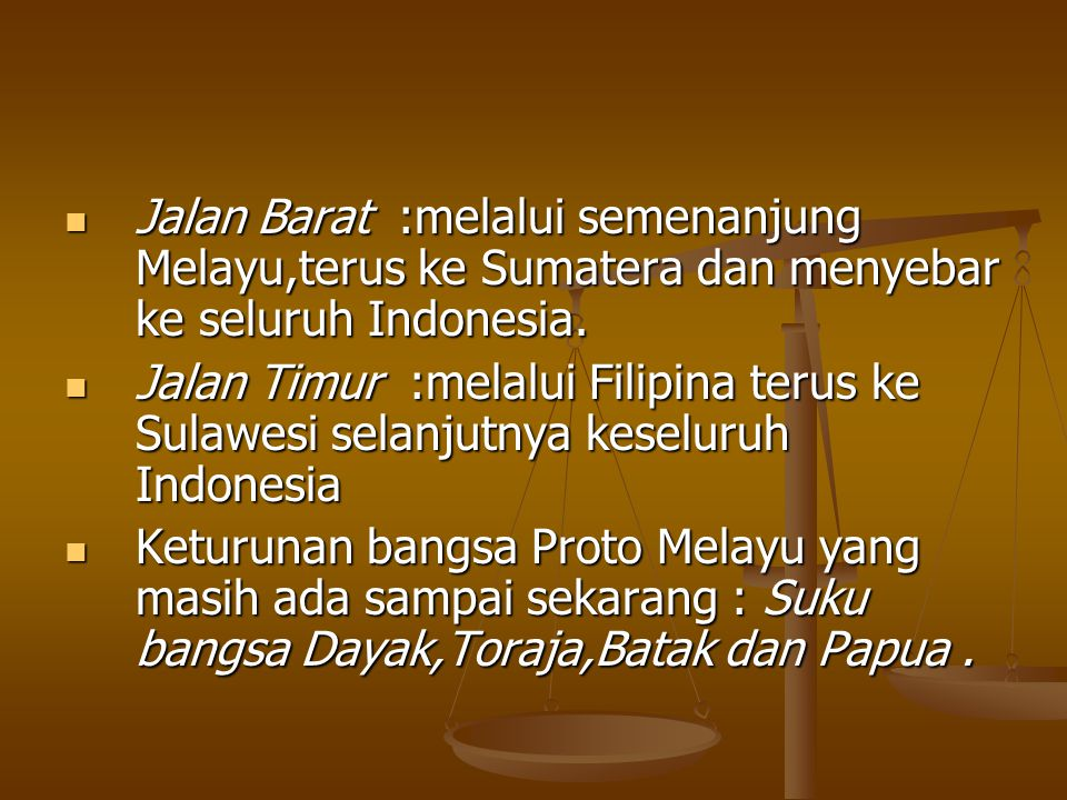 Jalan Barat :melalui semenanjung Melayu,terus ke Sumatera dan menyebar ke seluruh Indonesia. Jalan Barat :melalui semenanjung Melayu,terus ke Sumatera
