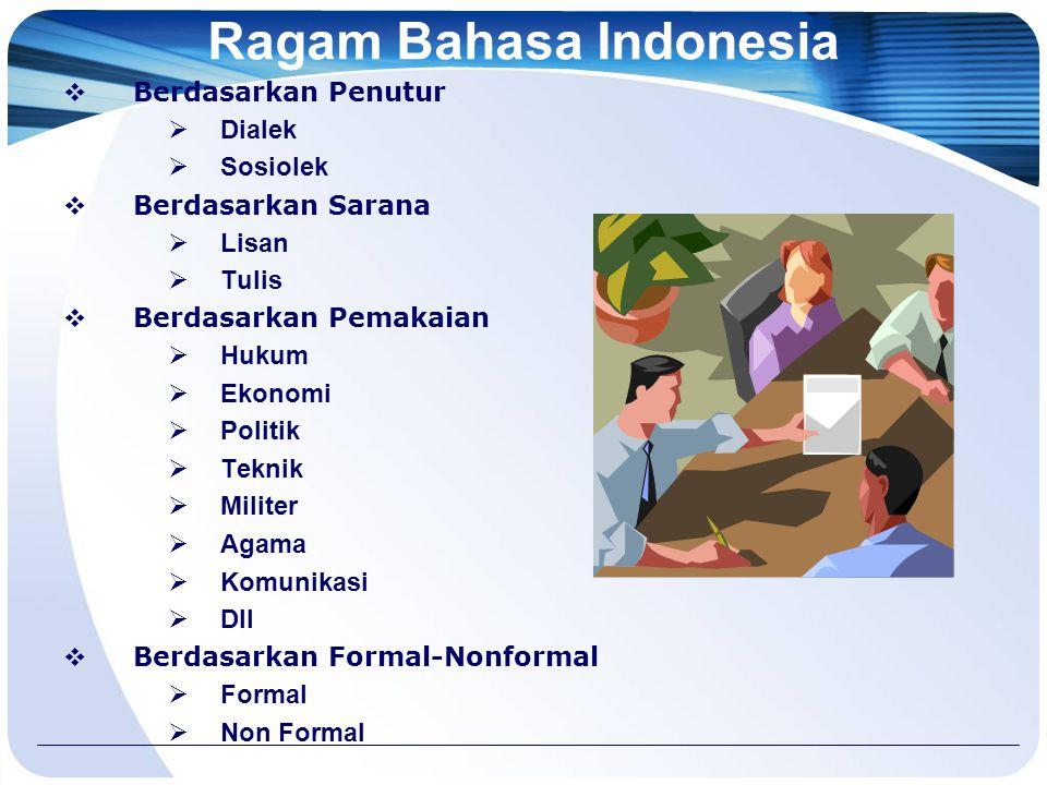 Ragam Bahasa Indonesia  Ragam bahasa apa yang Anda tahu ???