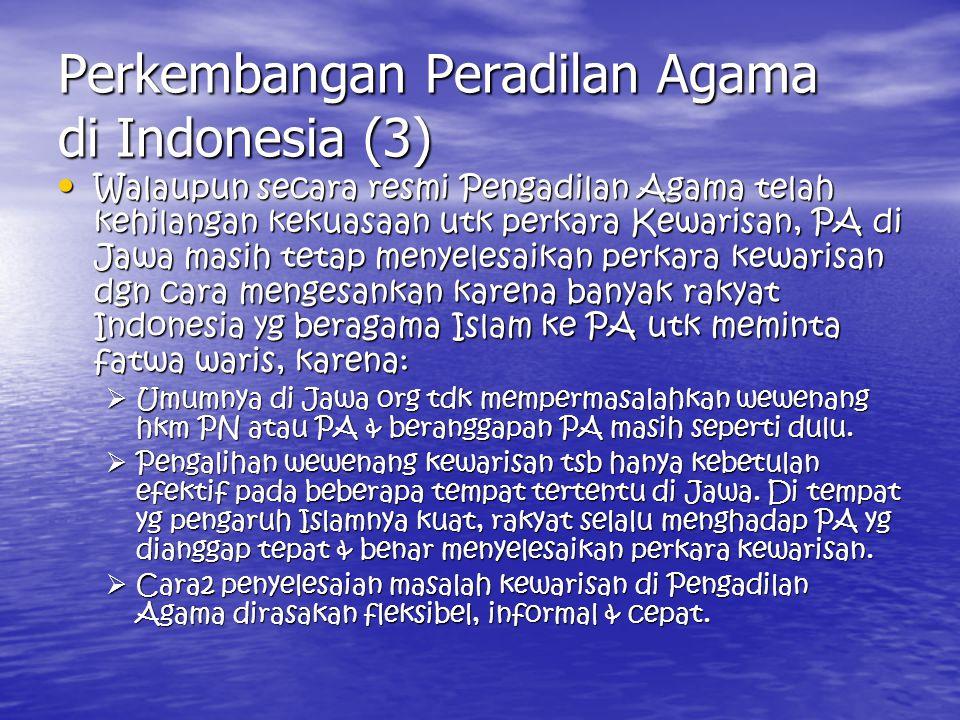 KEDUDUKAN HUKUM ISLAM DI INDONESIA (KESIMPULAN) Hukum Islam yg disebut & ditentukan oleh Peraturan Perundang-undangan dapat berlaku langsung tanpa harus melalui hukum adat.