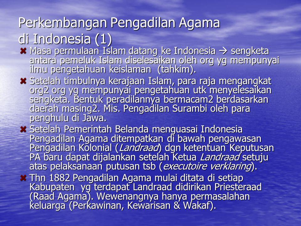 Perkembangan Peradilan Agama di Indonesia (2) Atas saran penganut teori resepsi, (1922) Pemerintah Hindia Belanda membentuk komisi yg dikuasai B.