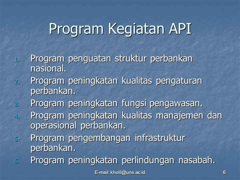 E-mail: kholil@uns.ac.id7 Program Penguatan Struktur Perbankan Nasional a.