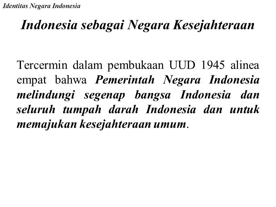 Indonesia sebagai Negara Kesatuan Negara Indonesia adalah negara kesatuan berbentuk Republik demikian bunyi Pasal 1 ayat (1) Undang-Undang Dasar 1945