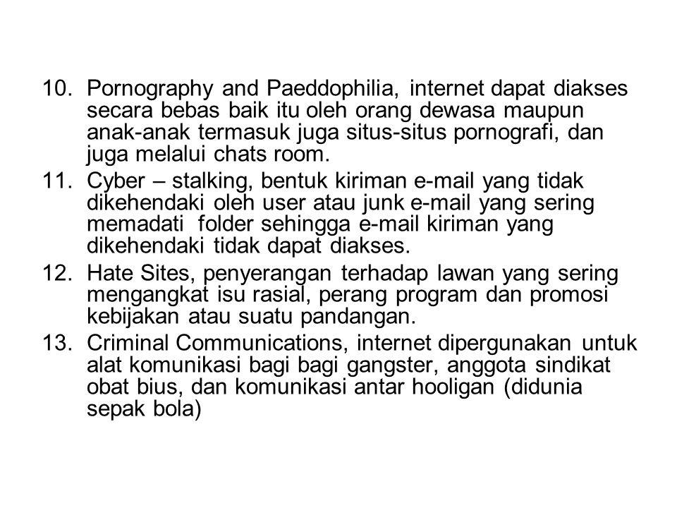 5.Insiders atau Internal Hackers, kejahatan yang dilakukan oleh orang yang berada dalam sistem yang mengalami kekecewaan, misalnya dalam perusahaan di