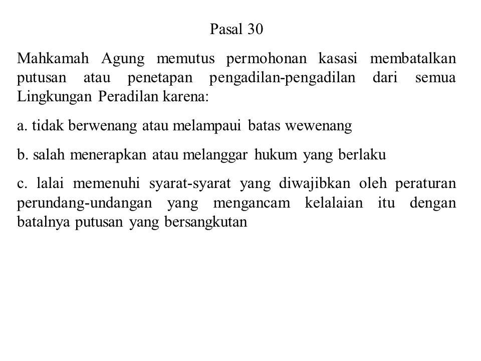 MAHKAMAH AGUNG UU NO. 14 TAHUN 1985 Sebagaimana telah diubah dengan UU No. 5 Tahun 2004 Pasal 2 Mahkamah Agung adalah Pengadilan Negara Tertinggi dari
