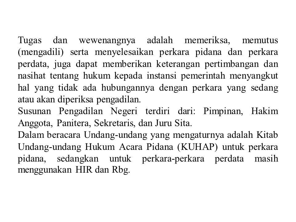 PERADILAN UMUM (General Court) UU No. 2 Tahun 1986 sebagaimana telah diubah dengan UU No. 8 Tahun 2004 Peradilan umum adalah pelaksana kekuasaan kehak