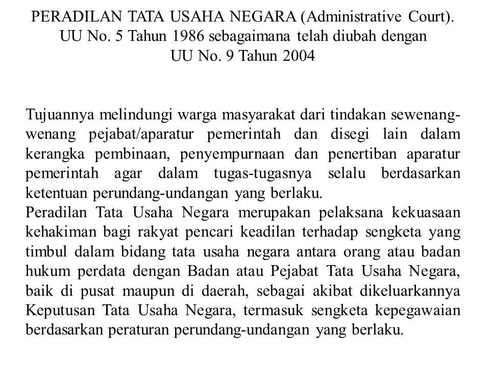 PERADILAN AGAMA (Religius Court) UU No. 7 Tahun 1989 Peradilan Agama adalah Peradilan bagi orang-orang yang beragama Islam mengenai perkara perdata di