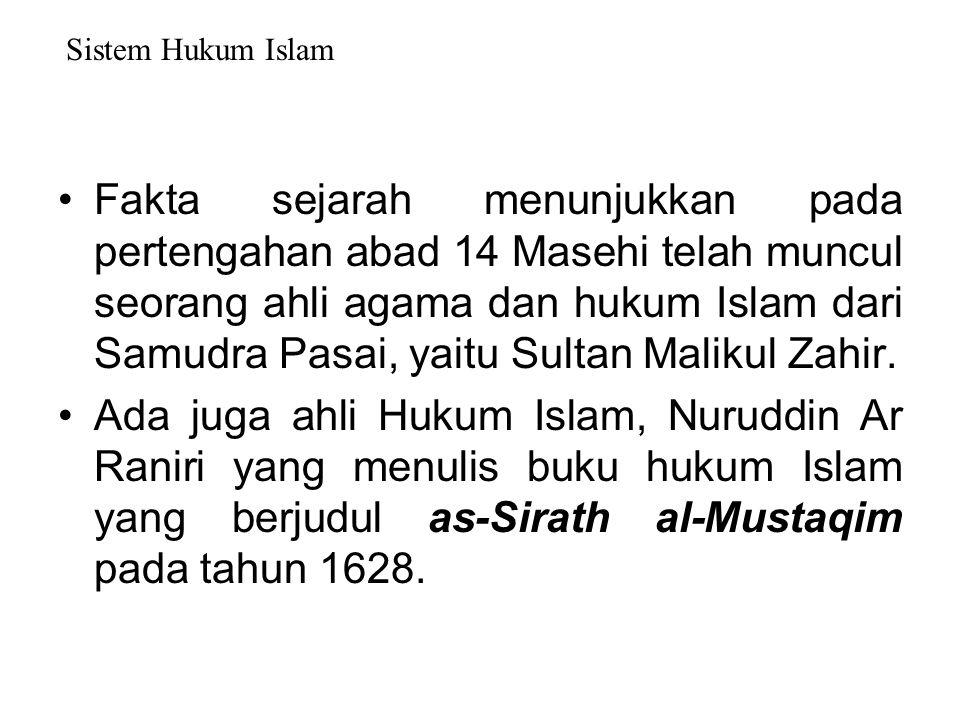 Sistem Hukum Islam Islam telah diterima oleh bangsa Indonesia jauh sebelum penjajah datang ke Indonesia. Ada yang mengatakan Islam masuk ke Indonesia