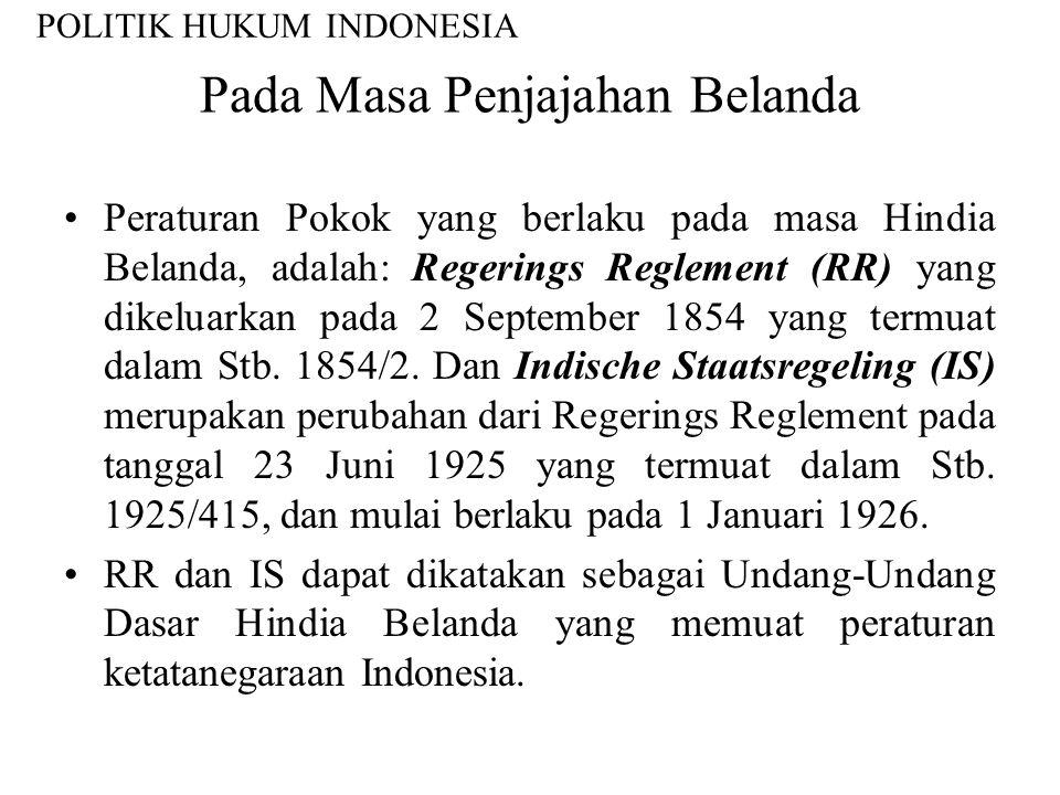 POLITIK HUKUM INDONESIA Politik Hukum merupakan pernyataan kehendak penguasa Negara mengenai hukum yang berlaku di wilayahnya, dan mengenai arah ke ma