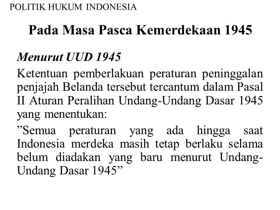 Pada Masa Pendudukan Jepang Hanya ada satu peraturan pokok yang dikeluarkan oleh Pemerintahan Pendudukan Jepang di Indonesia yaitu Undang-Undang No. 1