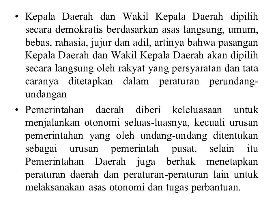 PEMERINTAH DAERAH Negara Kesatuan Republik Indonesia dibagi atas daerah-daerah provinsi dan daerah provinsi itu dibagi atas kabupaten dan kota, yang t