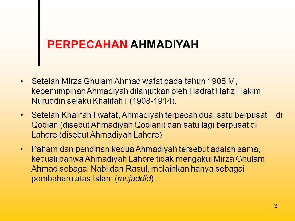 4 Para penganut Ahmadiyah di Indonesia berhimpun dalam dua organisasi, yaitu: 1.