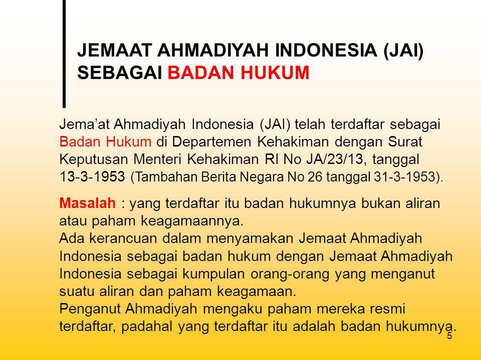 6 Paham yang dikembangkan oleh Ahmadiyah Qodian menurut Fatwa Majelis Ulama Indonesia dalam Musyawarah Nasional II tanggal 11-17 Rajab 1400 H/ 26 Mei - 1 Juni 1980 M, adalah jama'ah di luar Islam, sesat dan menyesatkan.