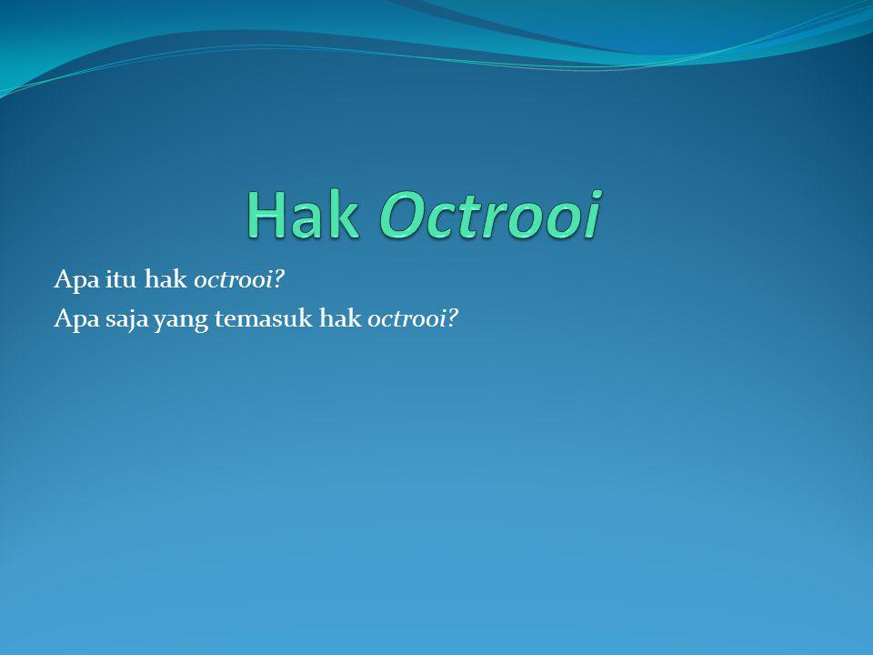 Apa itu hak octrooi? Apa saja yang temasuk hak octrooi?