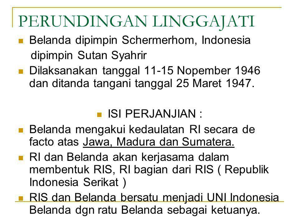 PERUNDINGAN HOOGE VELUWE Belanda diwakili Dr. Van Mook, Prof Van Arbeck, Dr. Van Royen, Prof. Logeman, Sultan Hamid II dan Soejo Santoso. Indonesia di