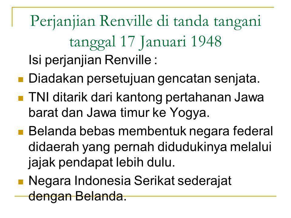 PERUNDINGAN RENVILLE Delegasi Indonesia diwakili oleh Amir Syarifudin, Ali Sastroamidjoyo, H. Agus Salim, J. Leimena, Coa Tik Ien dan Nasrun, SH. Dele