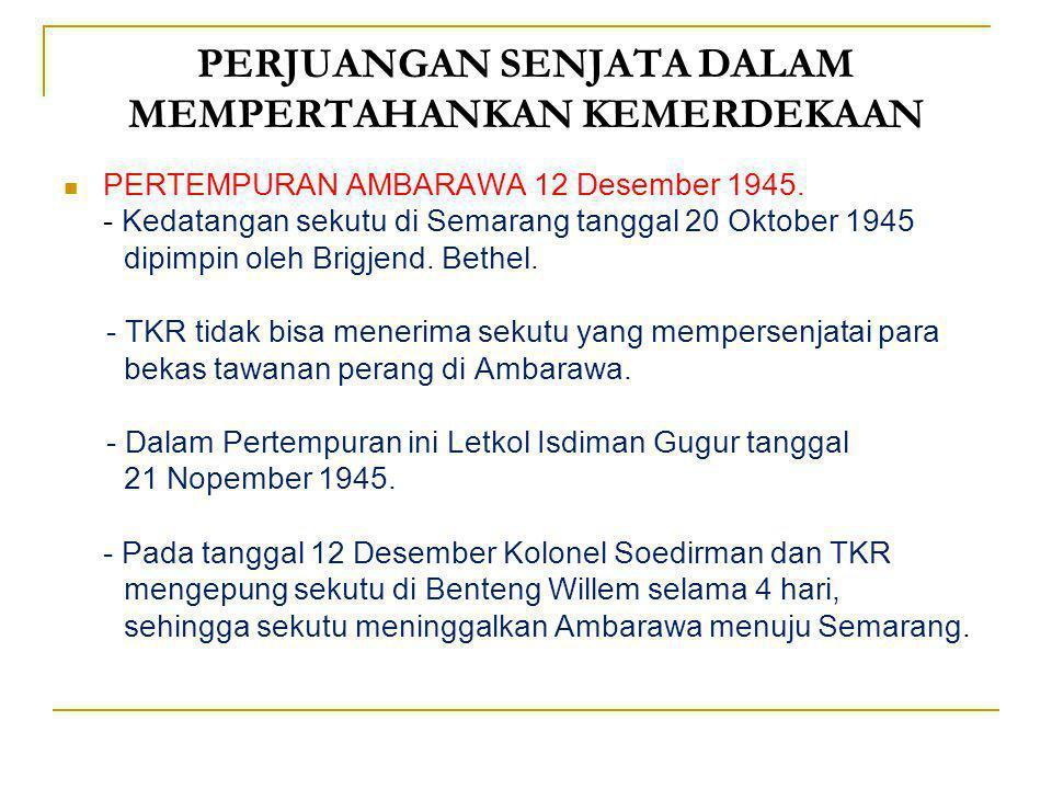 PERJUANGAN SENJATA DALAM MEMPERTAHANKAN KEMERDEKAAN PERTEMPURAN SURABAYA 10 NOPEMBER 1945. - Kedatangan sekutu di Surabaya tanggal 25 Oktober 1945 dip