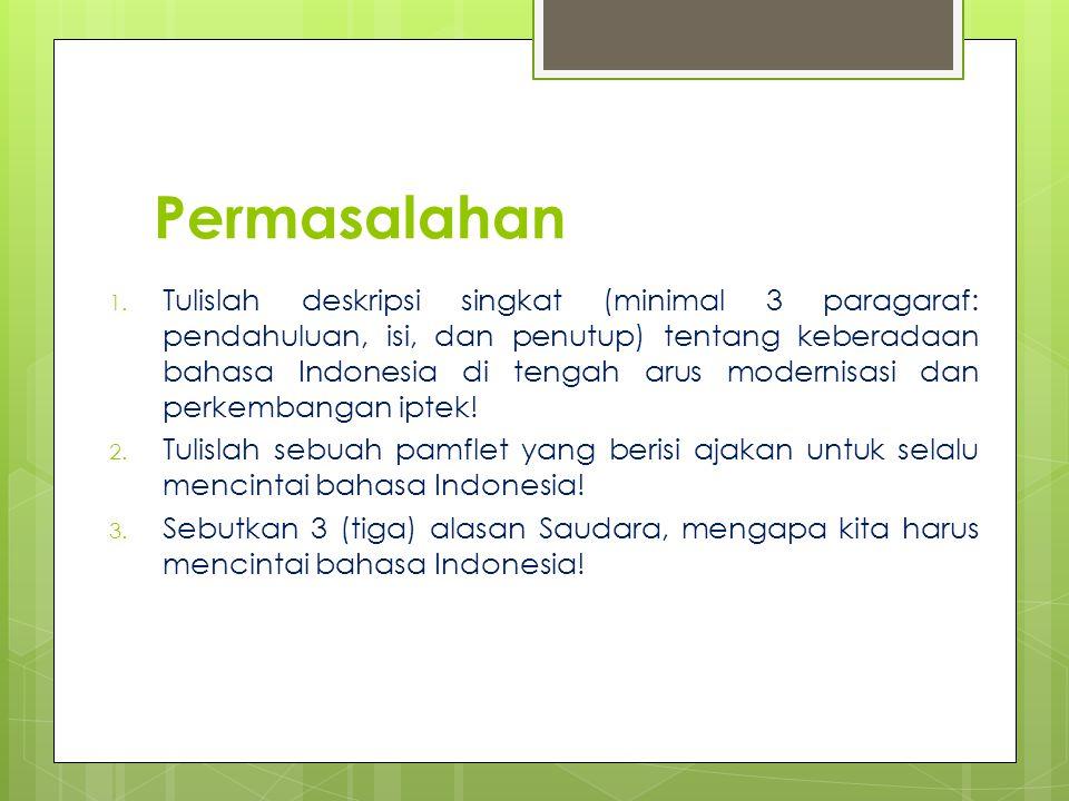Ragam Bahasa Indonesia Keragaman Bahasa, dapat dikelompokkan sebagai berikut : Ragam bahasa pada bidang tertentu seperti bahasa istilah hukum, bahasa