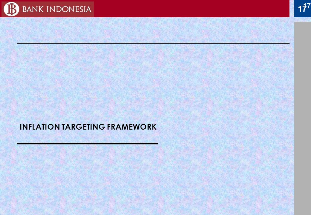 17 INFLATION TARGETING FRAMEWORK