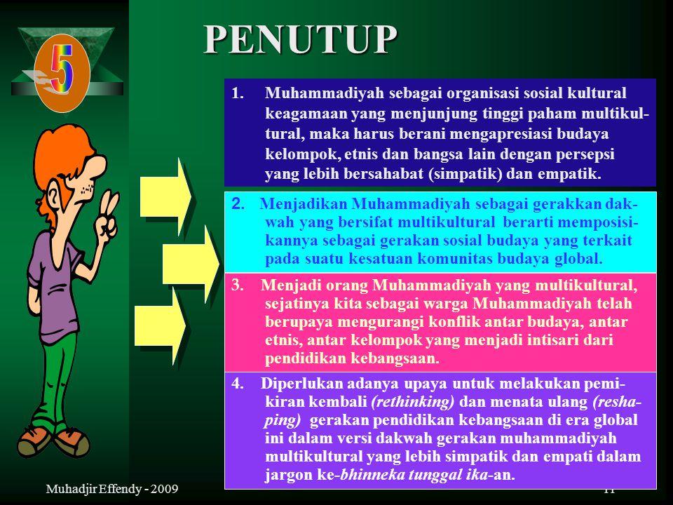 11 PENUTUP 4. Diperlukan adanya upaya untuk melakukan pemi- kiran kembali (rethinking) dan menata ulang (resha- ping) gerakan pendidikan kebangsaan di