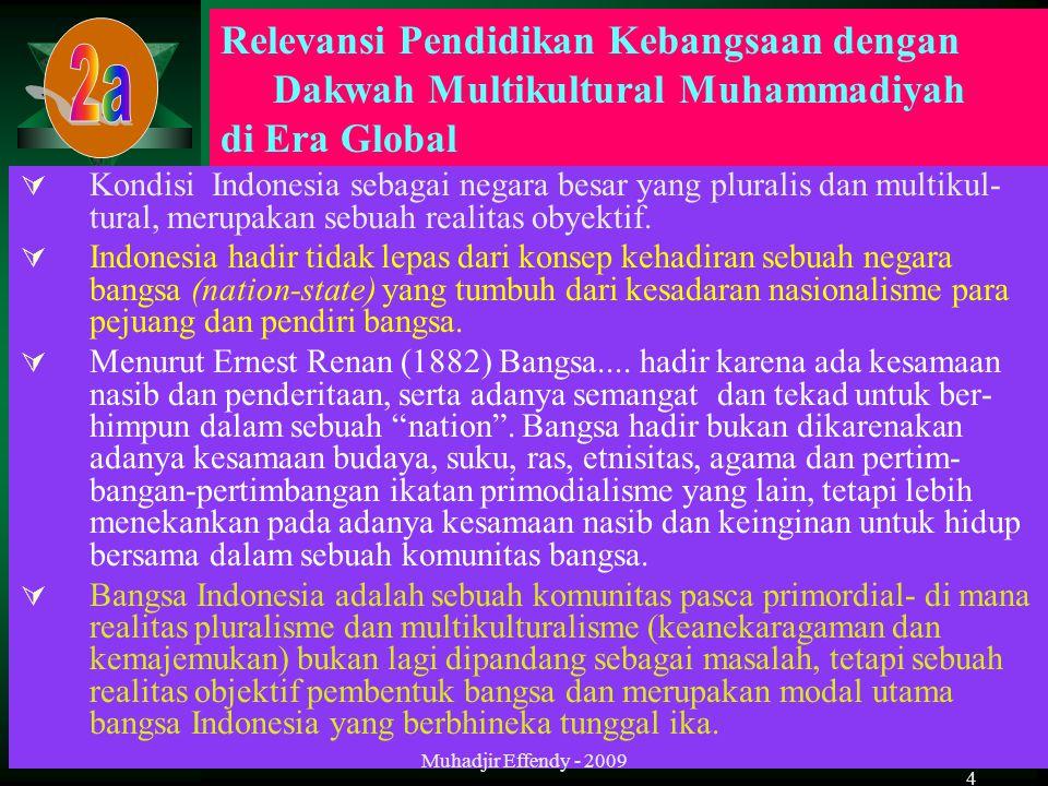 4  Kondisi Indonesia sebagai negara besar yang pluralis dan multikul- tural, merupakan sebuah realitas obyektif.  Indonesia hadir tidak lepas dari k