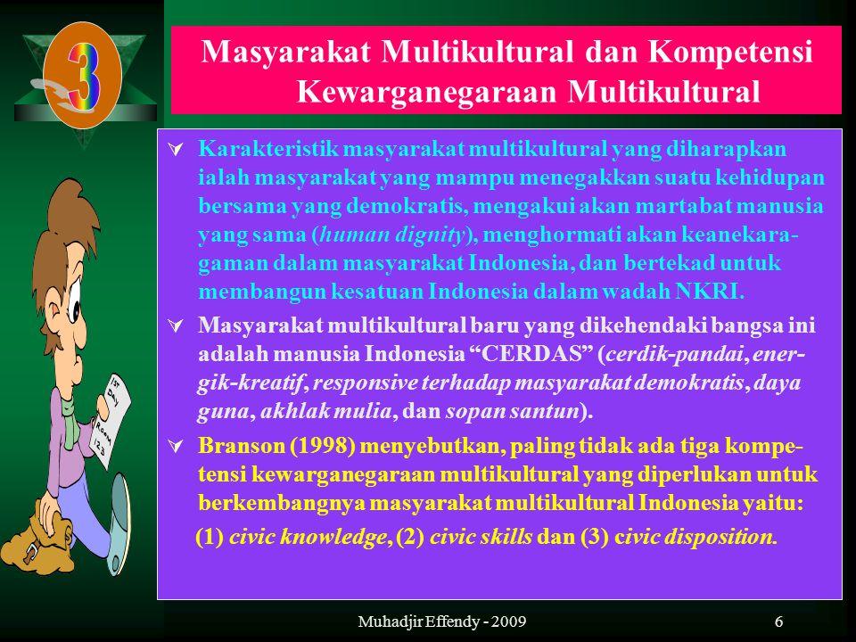 6  Karakteristik masyarakat multikultural yang diharapkan ialah masyarakat yang mampu menegakkan suatu kehidupan bersama yang demokratis, mengakui ak